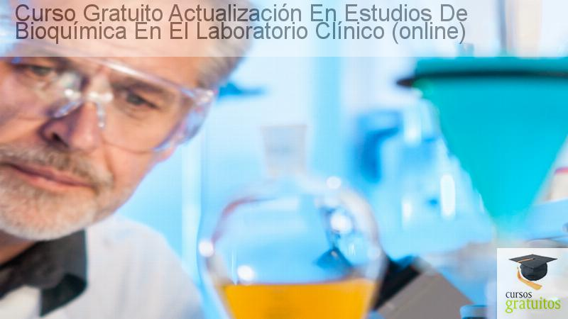 Curso gratuito Actualización en Estudios de Bioquímica en el ...